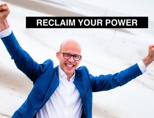 Reclaim Your Power: Dicht de kloof tussen waar je nu bent – en waar je wilt zijn